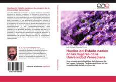 Bookcover of Huellas del Estado-nación en las mujeres de la Universidad Venezolana