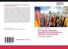 Bookcover of El Trabajo Docente: Estudio con Profesores y Alumnos de Ciencias