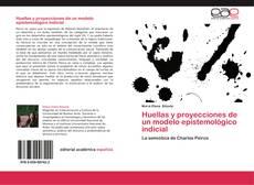 Bookcover of Huellas y proyecciones de un modelo epistemológico indicial