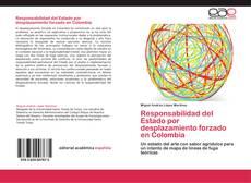 Couverture de Responsabilidad del Estado por desplazamiento forzado en Colombia