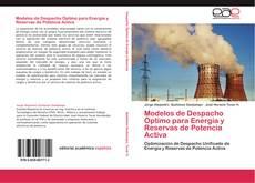 Bookcover of Modelos de Despacho Óptimo para Energía y Reservas de Potencia Activa