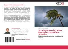 Bookcover of La prevención del riesgo asociado a desastres naturales