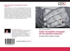 Bookcover of Cuba: El estado conyugal de los adultos mayores