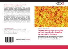 Capa do livro de Implementación de reglas en la toma de decisiones en incendio forestal