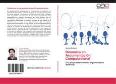 Bookcover of Dinámica en Argumentación Computacional