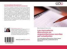 Bookcover of Los marcadores discursivos en argumentaciones escritas por estudiantes