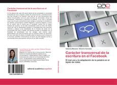 Bookcover of Carácter transversal de la escritura en el Facebook
