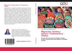 Bookcover of Migración, familia y género: Testimonios y relatos