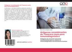 Portada del libro de Antígenos recombinantes de Toxocara canis para inmunodiagnóstico