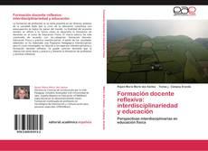 Bookcover of Formación docente reflexiva: interdisciplinariedad   y educación