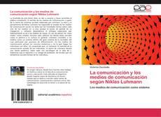 Portada del libro de La comunicación y los medios de comunicación según Niklas Luhmann
