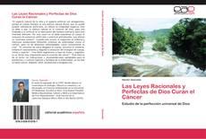 Bookcover of Las Leyes Racionales y Perfectas de Dios Curan el Cáncer