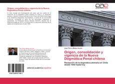Portada del libro de Origen, consolidación y vigencia de la Nueva Dogmática Penal chilena