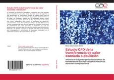 Portada del libro de Estudio CFD de la transferencia de calor asociada a ebullición