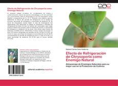 Bookcover of Efecto de Refrigeración de Chrysoperla como Enemigo Natural