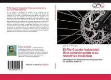 El Río Cuarto Industrial: Una aproximación a su recorrido histórico kitap kapağı