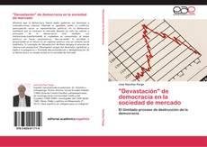 """Copertina di """"Devastación"""" de democracia en la sociedad de mercado"""