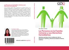 Bookcover of La Persona en la Familia romana y sus Derechos hereditarios