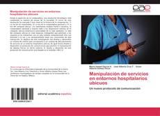 Manipulación de servicios en entornos hospitalarios ubicuos的封面