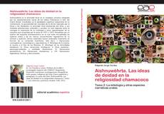 Bookcover of Aishnuwéhrta. Las ideas de deidad en la religiosidad chamacoco