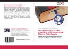 Bookcover of Aproximación a la obra científica del Comandante Médico Fidel Pagés