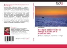 Ecología pesquera de la almeja púrpura en el Atlántico Sud的封面