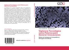 Bookcover of Vigilancia Tecnológica como Palanca para Generar Innovaciones