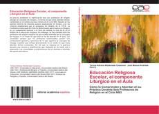 Bookcover of Educación Religiosa Escolar, el componente Litúrgico en el Aula