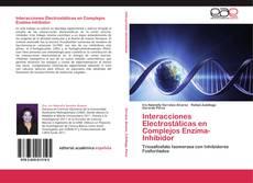 Copertina di Interacciones Electrostáticas en Complejos Enzima-Inhibidor