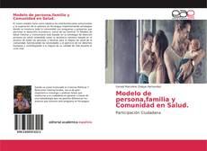 Bookcover of Modelo de persona,familia y Comunidad en Salud.