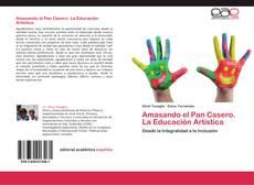 Buchcover von Amasando el Pan Casero. La Educación Artística