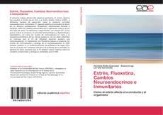 Copertina di Estrés, Fluoxetina, Cambios Neuroendocrinos e Inmunitarios