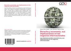 Bookcover of Derecho y economía, sus implicaciones en los negocios internacionales