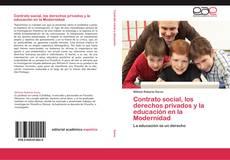 Bookcover of Contrato social, los derechos privados y la educación en la Modernidad