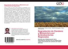 Copertina di Degradación de Clordano y Metoxicloro por Actinobacterias Regionales
