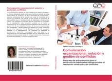 Comunicación organizacional: solución y gestión de conflictos的封面