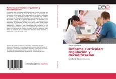 Portada del libro de Reforma curricular: regulación y decodificación