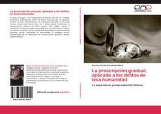 Portada del libro de La prescripción gradual, aplicada a los delitos de lesa humanidad