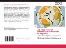 Bookcover of Los riesgos en el comercio internacional: los seguros