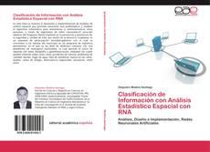 Bookcover of Clasificación de Información con Análisis Estadístico Espacial con RNA