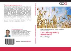 Bookcover of La crisis agrícola y alimentaria