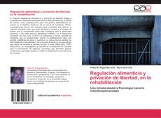 Bookcover of Regulación alimenticia y privación de libertad, en la rehabilitación