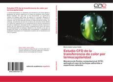 Bookcover of Estudio CFD de la transferencia de calor por termocapilaridad