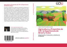 Borítókép a  Agricultura y Proyectos de I+D: la Experiencia de Brasil y Cuba - hoz
