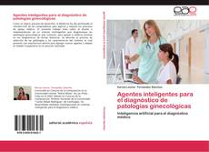 Agentes inteligentes para el diagnóstico de patologías ginecológicas kitap kapağı