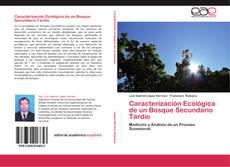 Portada del libro de Caracterización Ecológica de un Bosque Secundario Tardío