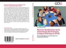 Bookcover of Nuevas tendencias en la enseñanza del Francés Lengua Extranjera (FLE)