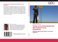 Bookcover of Crisis en la intermediación del turismo en la Argentina