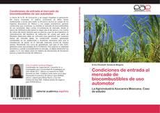Portada del libro de Condiciones de entrada al mercado de biocombustibles de uso automotor