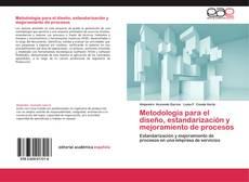 Metodología para el diseño, estandarización y mejoramiento de procesos kitap kapağı